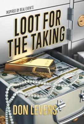 Loot for the Taking by Don Levers