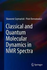 Classical and Quantum Molecular Dynamics in NMR Spectra by Slawomir Szymanski