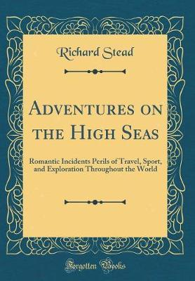 Adventures on the High Seas by Richard Stead image