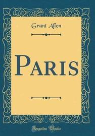 Paris (Classic Reprint) by Grant Allen image