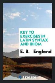 Key to Exercises in Latin Syntax and Idiom by E B England image