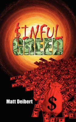 $inful Greed by Matt Deibert image