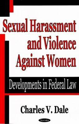 Sexual Harassment & Violence Against Women by Charles V. Dale image