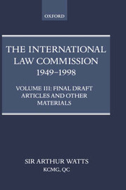 The International Law Commission 1949-1998: Volume Three: Final Draft Articles of the Material image