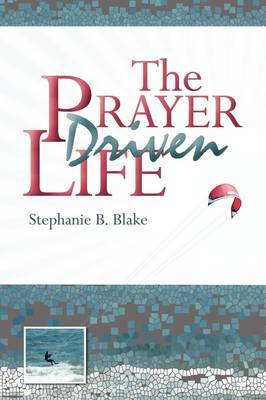 The Prayer Driven Life by Stephanie Blake image