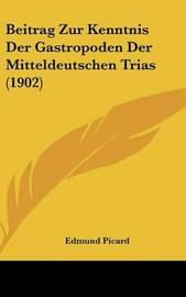Beitrag Zur Kenntnis Der Gastropoden Der Mitteldeutschen Trias (1902) by Edmund Picard image