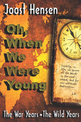 Oh When We Were Young by Joost Hensen