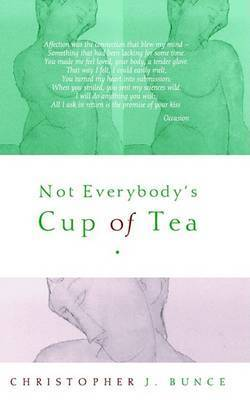 Not Everybody's Cup of Tea by Christopher J. Bunce
