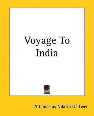 Voyage To India by Athanasius Nikitin Of Twer