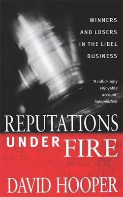 Reputations Under Fire: Winners and Losers in the Libel Business by David Hooper image