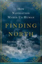 Finding North by George Michelsen Foy