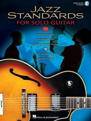 Jazz Standards for Solo Guitar 13: 13 Jazz Favorites Arranged for Chord-Melody Guitar image