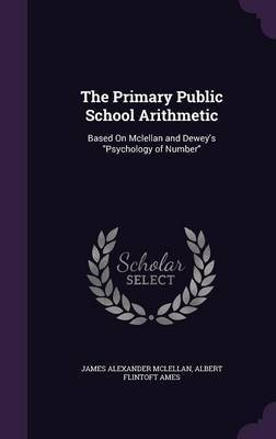 The Primary Public School Arithmetic by James Alexander McLellan image