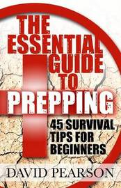 The Essential Guide to Prepping by David Pearson