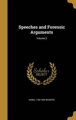 Speeches and Forensic Arguments; Volume 2 by Daniel 1782-1852 Webster image