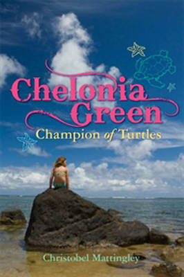 Chelonia Green Champion of Turtles by Christobel Mattingley image