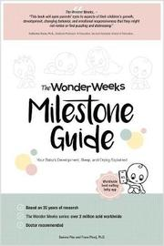The Wonder Weeks Milestone Guide by Frans Plooij