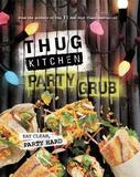 Thug Kitchen: Party Grub by Thug Kitchen