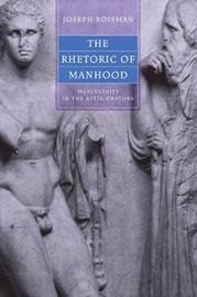 The Rhetoric of Manhood by Joseph Roisman image