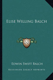 Elise Willing Balch by Edwin Swift Balch
