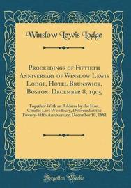 Proceedings of Fiftieth Anniversary of Winslow Lewis Lodge, Hotel Brunswick, Boston, December 8, 1905 by Winslow Lewis Lodge image