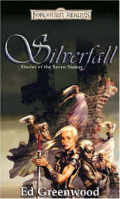 Forgotten Realms: Silverfall: Stories of the Seven Sisters by Ed Greenwood