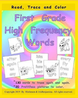 Read, Trace and Color First Grade High Frequency Words by Irisbenjamina J