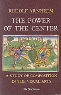 The Power of the Center: A Study of Composition in the Visual Arts, the New Version by Rudolf Arnheim image