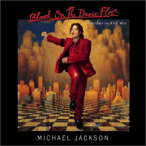 Blood on the Dance Floor / History in the Mix by Michael Jackson