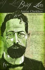 Brief Lives: Anton Chekhov by Patrick Miles image