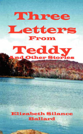 Three Letters from Teddy and Other Stories by Elizabeth Silance Ballard image