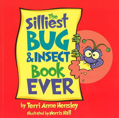 The Silliest Bug and Insect Book Ever by Terri Anne Hensley image
