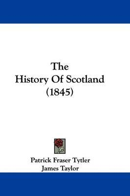 The History Of Scotland (1845) by Patrick Fraser Tytler image
