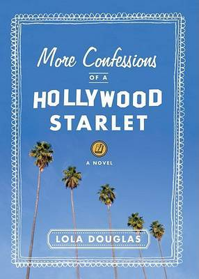 More Confessions of a Hollywood Starlet by Lola Douglas image
