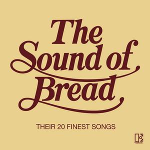 The Sound of Bread: Their 20 Finest Songs by Bread