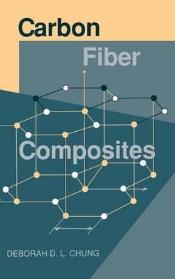 Carbon Fiber Composites by Deborah D.L. Chung