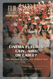 Cinema Futures: Cain, Abel or Cable? by Kay Hoffmann