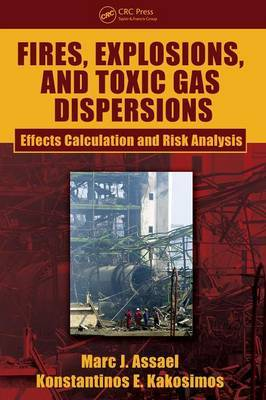 Fires, Explosions, and Toxic Gas Dispersions by Marc J. Assael image
