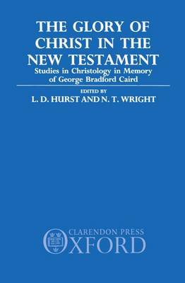 The Glory of Christ in the New Testament