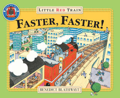 Little Red Train: Faster, Faster by Benedict Blathwayt
