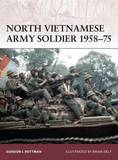 North Vietnamese Army Soldier 1958-75 by Gordon L. Rottman