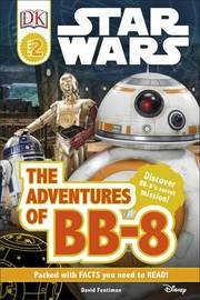 Star Wars The Adventures of BB-8 by David Fentiman