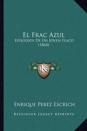El Frac Azul: Episodios de Un Joven Flaco (1864) by Enrique Perez Escrich