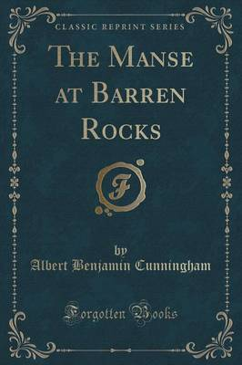The Manse at Barren Rocks (Classic Reprint) by Albert Benjamin Cunningham