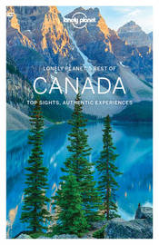 Lonely Planet Best of Canada by Lonely Planet