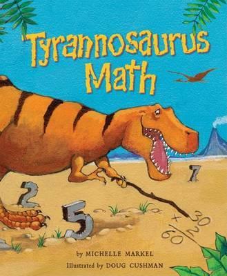 Tyrannosaurus Math by Michelle Markel image