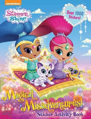 Shimmer and Shine Magical Misadventures Sticker Activity Book