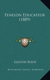 Fenelon Educateur (1889) by Gaston Bizos