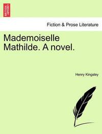 Mademoiselle Mathilde. a Novel. by Henry Kingsley