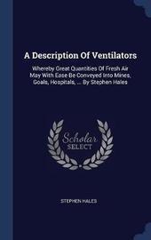 A Description of Ventilators by Stephen Hales image